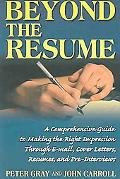 Beyond the Resume A Comprehensive Guide to Making the Right Impression Through E-Mail, Cover...