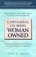 Capitalizing on Being Woman Owned Expert Advice for Women Who Have or Are Starting Their Own...