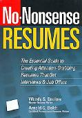 No-Nonsense Resumes The Essential Guide to Creating Attention-Grabbing Resumes That Get Inte...
