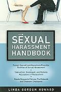 Sexual Harassment Handbook Protect Yourself and Coworkers from the Realities of Sexual Haras...