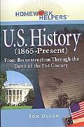 Homework Helpers U.s. History 1865-present From Reconstruction Through the Dawn of the 21st ...