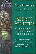 Secret Societies:Gardiner's Forbidden Knowledge Revelations About the Freemasons, Templars, ...