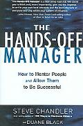 Hands-off Manager How to Mentor People and Allow Them to Be Successful
