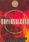 Supervolcano The Catastrophic Event That Changed the Course of Human History
