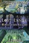 Lost Lands, Forgotten Realms Sunken Continents, Vanished Cities, and the Kingdoms That Histo...
