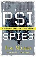 Psi Spies The True Story of America's Psychic Warfare Program