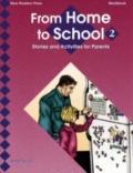 From Home to School Workbook 2 : Low Beginning - High Beginning