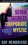 Seven Secrets of the Corporate Mystic (The Inner Art of Business Series)