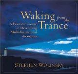Waking from the Trance: A Practical Course on Developing Multidimensional Awareness
