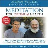 Meditation for Optimum Health: How to Use Mindfulness and Breathing to Heal