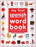 My 1st Spanish Word Book A Bilingual Word Book