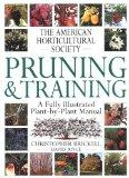 American Horticultural Society Pruning & Training (American Horticultural Society Practical ...