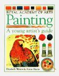 Painting: Royal Academy of Arts-a Young Artist's Guide