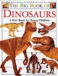 Big Book of Dinosaurs A First Book for Young Children