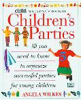 Child Magazine's Book of Children's Parties - Angela Wilkes - Hardcover