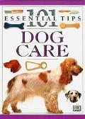 Dog Care (101 Essential Tips Series)