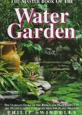 Master Book of the Water Garden The Ultimate Guide to the Design and Maintenance of the Wate...
