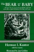 Bear and the Baby: Still More Tales My Great-Great Grandfather Might Tell about Life in a Gh...