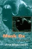 Musk Ox: And Other Poems