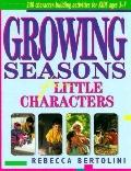 Growing Seasons for Little Characters - Rebecca Bertolini - Paperback