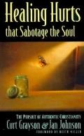 Healing Hurts That Sabotage the Soul - Curt Grayson - Paperback