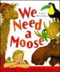 We Need a Moose - Lynne Fairbridge - Hardcover