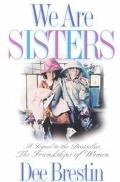 We Are Sisters: The Sequel to the Friendships of Women