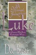 Woman's Journey Through Luke 12 Lessons on the Savior Exclusively for Women