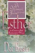 Woman's Journey Through Esther 8 Lessons on Faith Exclusively for Women
