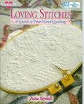 Loving Stitches A Guide to Fine Hand Quilting