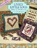 Lively Little Logs: Making Log Cabin Miniatures - Donna Fite McConnell - Paperback