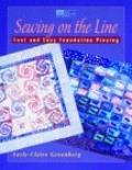Sewing on the Line: Fast and Easy Foundation Piecing - Lesly-Claire Greenberg - Paperback