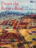 Down the Rotary Road with Judy Hopkins: 30 Sensational Quilts from Folk to Fancy