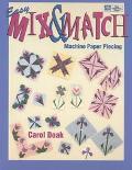 Easy Mix and Match Machine Paper Piecing - Carol Doak - Paperback