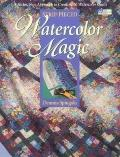 Strip-Pieced Watercolor Magic: A Faster, New Approach to Creating 30 Watercolor Quilts - Dea...