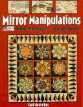 Mirror Manipulations: Hidden Designs--Unique Quilts - Gail Valentine - Paperback