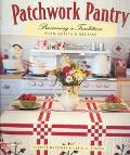 Patchwork Pantry: Preserving a Tradition with Quilts and Recipes - Suzette Halferty - Paperback
