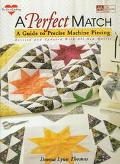A Perfect Match: A Guide to Precise Machine Piecing