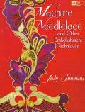 Machine Needlelace and Other Embellishment Techniques - Judy Simmons - Paperback