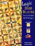 Magic Base Blocks for Unlimited Quilt Designs - Patty Barney - Paperback