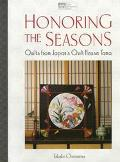 Honoring the Seasons: Quilt Patterns from Japan's Quilt House Yama
