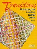 Transitions: Unlocking the Creative Quilter Within - Andrea Balosky - Paperback