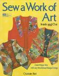 Sew a Work of Art--inside and Out - Charlotte Soeters Bird - Paperback