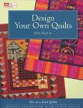 Design Your Own Quilts - Judy D. Hopkins - Hardcover