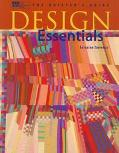 Design Essentials: The Quilter's Guide - Lorraine Torrence - Paperback
