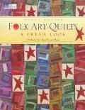 Folk Art Quilts: A Fresh Look - Sandy Bonsib - Paperback