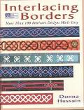 Interlacing Borders: More than 100 Intricate Designs Made Easy - Donna Hussain - Paperback