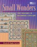 Small Wonders: Tiny Treasures in Patchwork and Applique - Elizabeth Hamby Carlson - Paperback