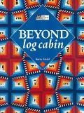 Beyond Log Cabin - Kerry Gadd - Paperback