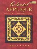 Colonial Applique: Inspirations from Early America - Sheila Wintle - Paperback